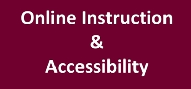 Online Instruction and Accessibility