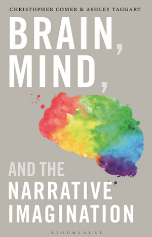 Brain, Mind, and the Narrative Imagination by Chris Comer and Ashley Taggart