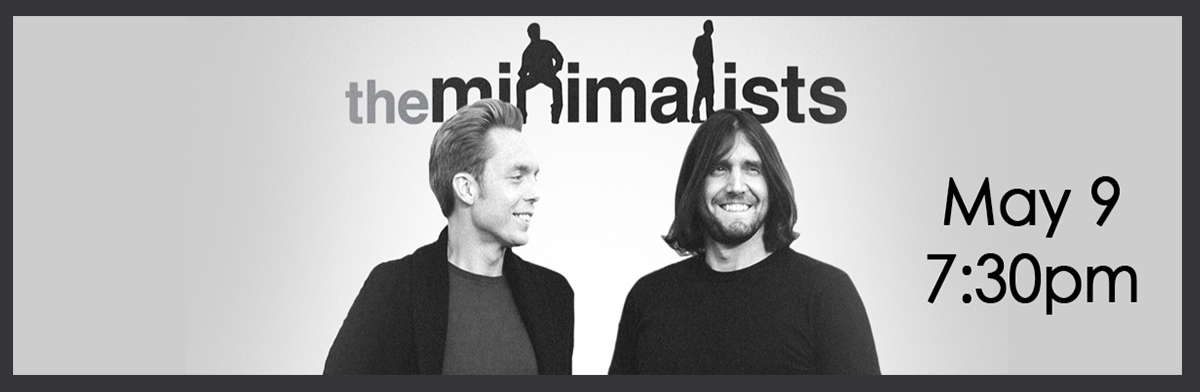 The Minimalists May 9