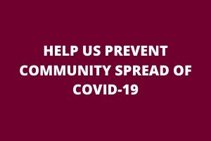 Help us prevent the community spread of COVID-19