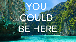 """You could be here"" text displayed over photo of tropical locale"