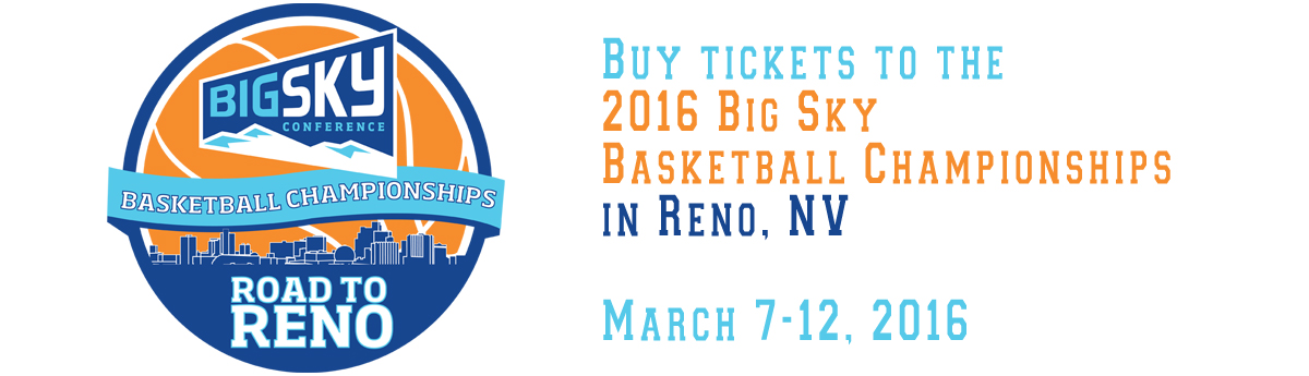Buy tickets for men's and women's Big Sky Championship tournament in Reno, NV
