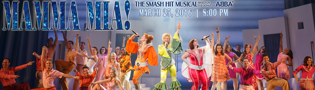 Buy tickets to Mamma Mia March 25, 2016  8pm