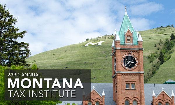 63rd Annual Montana Tax Institute