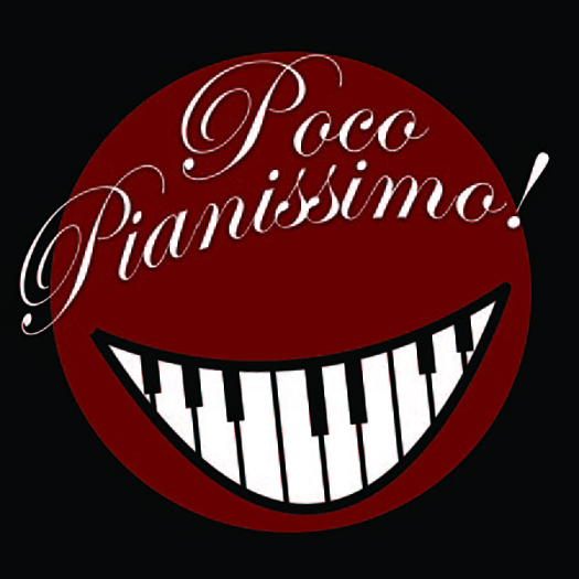 Poco Pianissimo with a smiling face