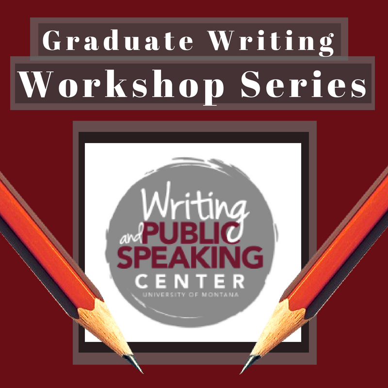 Writing and Public Speaking Center Graduate Writing Workshop Series