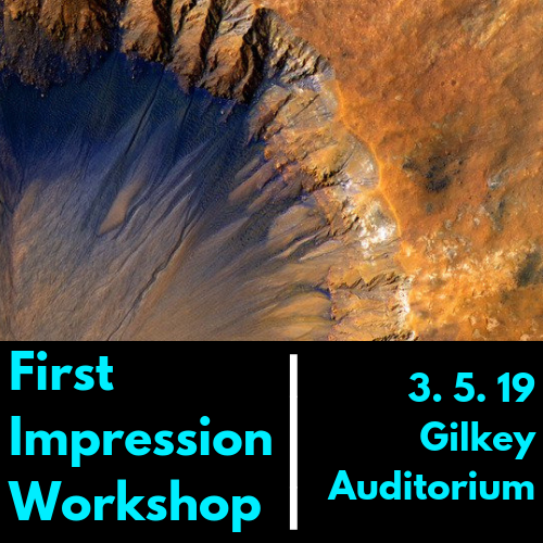 First Impression Workshop: march 5th, 2019, 4-6pm Gilkey Auditorium