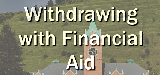 Withdrawing with Financial Aid